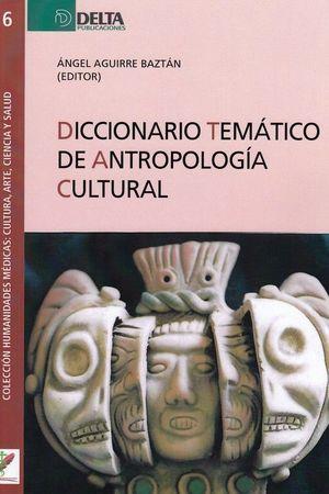 DICCIONARIO TEMATICO DE ANTROPOLOGIA CULTURAL *