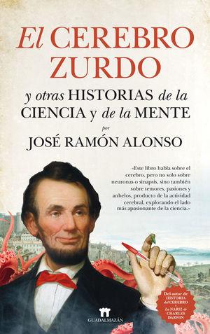 EL CEREBRO ZURDO Y OTRAS HISTORIAS DE LA CIENCIA Y DE LA MENTE *