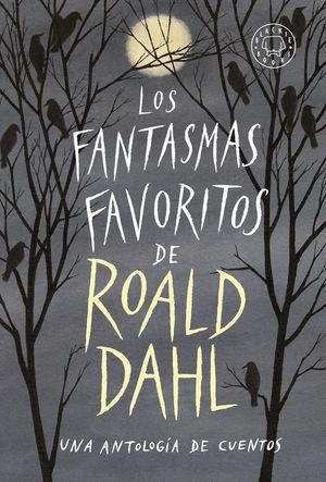 LOS FANTASMAS FAVORITOS DE ROALD DAHL *