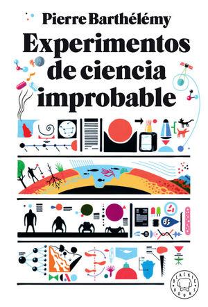 EXPERIMENTOS DE CIENCIA IMPROBABLE *