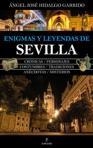 ENIGMAS Y LEYENDAS DE SEVILLA *