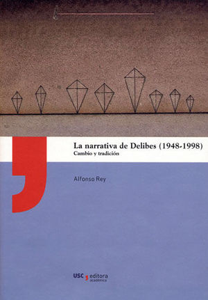 LA NARRATIVA DE DELIBES (1948-1998) *