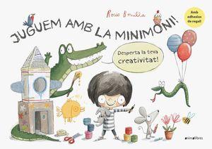 JUGUEM AMB LA MINIMONI! DESPERTA LA TEVA CREATIVITAT! *