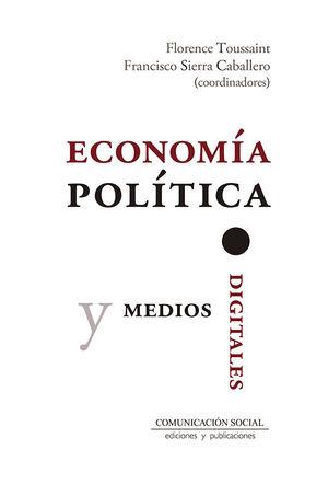 ECONOMÍA POLÍTICA Y MEDIOS DIGITALES *