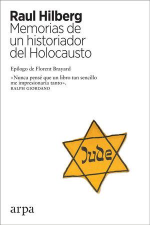 MEMORIAS DE UN HISTORIADOR DEL HOLOCAUSTO *