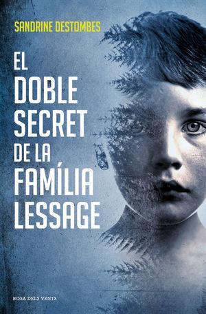 EL DOBLE SECRET DE LA FAMÍLIA LESSAGE  *