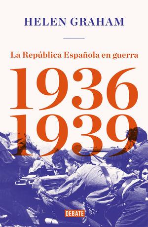 LA REPÚBLICA ESPAÑOLA EN GUERRA (1936-1939) *