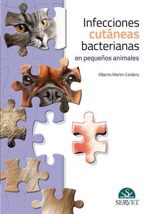 INFECCIONES CUTÁNEAS BACTERIANAS EN PEQUEÑOS ANIMALES *