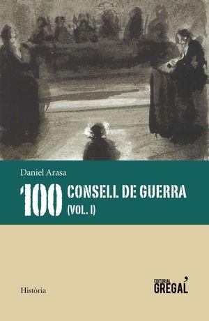 100 CONSELLS DE GUERRA (VOL. I)  *