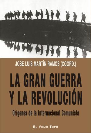 LA GRAN GUERRA Y LA REVOLUCIÓN *