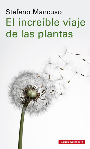 EL INCREÍBLE VIAJE DE LAS PLANTAS *