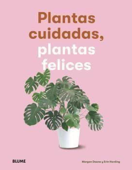 PLANTAS CUIDADAS, PLANTAS FELICES *