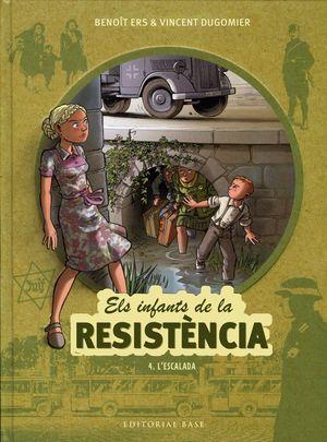 ELS INFANTS DE LA RESISTÈNCIA 4. L'ESCALADA *