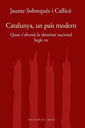 CATALUNYA I MODERNITAT. SEGLE XV.  *