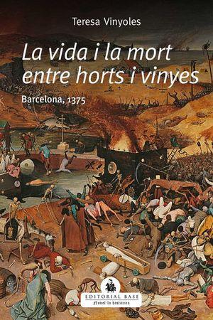 LA VIDA I LA MORT ENTRE HORTS I VINYES *