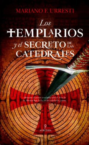 LOS TEMPLARIOS Y EL SECRETO DE LAS CATEDRALES *