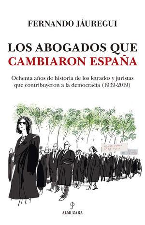 LOS ABOGADOS QUE CAMBIARON ESPAÑA *
