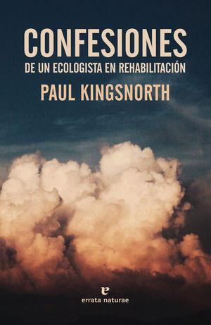 CONFESIONES DE UN ECOLOGISTA EN REHABILITACIÓN *