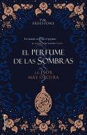 LA FLOR MÁS OSCURA. EL PERFUME DE LAS SOMBRAS VOL. I *