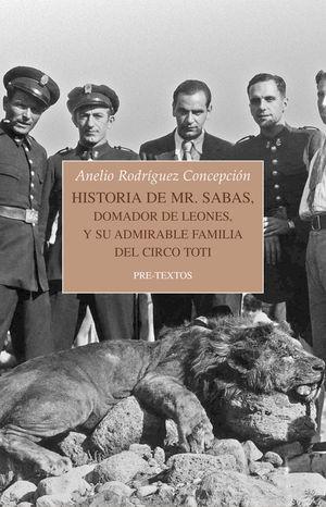 HISTORIA DE MR. SABAS, DOMADOR DE LEONES, Y DE SU ADMIRABLE FAMILIA DEL CIRCO TOTI *
