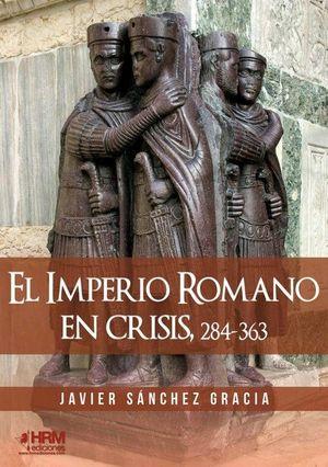 EL IMPERIO ROMANO EN CRISIS, 284-363 *