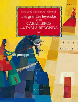 LAS GRANDES LEYENDAS DE LOS CABALLEROS DE LA TABLA REDONDA *