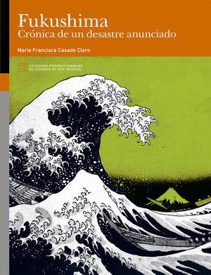 FUKUSHIMA CRÓNICA DE UN DESASTRE ANUNCIADO *