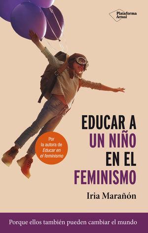 EDUCAR A UN NIÑO EN EL FEMINISMO *