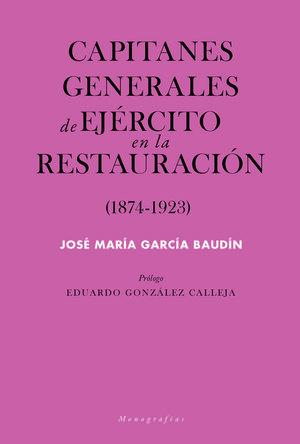 CAPITANES GENERALES DE EJÉRCITO EN LA RESTAURACIÓN (1874-1923) *
