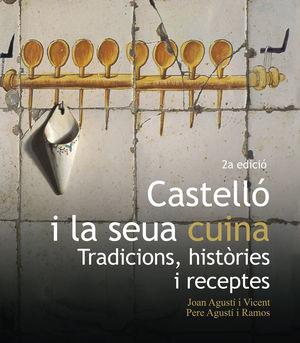 CASTELLÓ I LA SEUA CUINA *