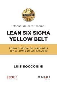 LEAN SIX SIGMA YELLOW BELT. MANUAL DE CERTIFICACIÓN *