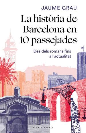 LA HISTÒRIA DE BARCELONA EN 10 PASSEJADES *