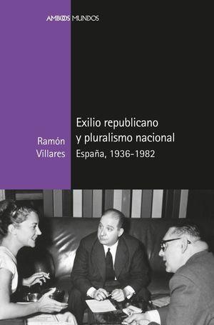 EXILIO REPUBLICANO Y PLURALISMO NACIONAL *