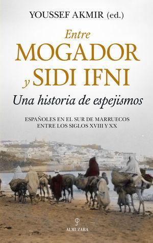 ENTRE MOGADOR Y SIDI IFNI. UNA HISTORIA DE  ESPEJISMOS *