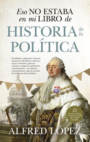 ESO NO ESTABA EN MI LIBRO DE HISTORIA DE LA POLÍTICA *