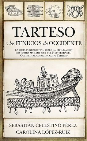 TARTESO Y LOS FENICIOS DE OCCIDENTE *