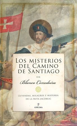LOS MISTERIOS DEL CAMINO DE SANTIAGO *