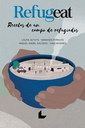 REFUGEAT. RECETAS DE UN CAMPO DE REFUGIADOS *