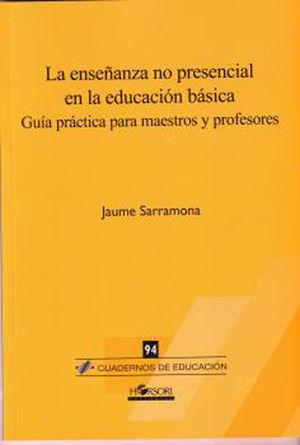 LA ENSEÑANZA NO PRESENCIAL EN LA EDUCACIÓN BÁSICA *