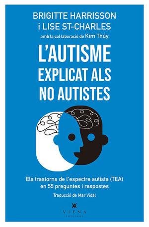 L'AUTISME EXPLICAT ALS NO AUTISTES *