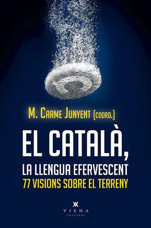 EL CATALÀ, LLENGUA EFERVESCENT *