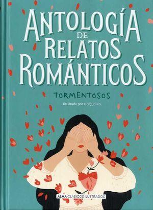 ANTOLOGÍA DE RELATOS ROMÁNTICOS TORMENTOSOS *