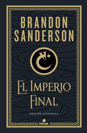EL IMPERIO FINAL (NACIDOS DE LA BRUMA-MISTBORN [EDICIÓN ILUSTRADA] 1) *