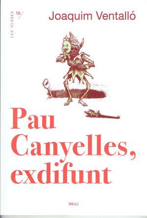 PAU CANYELLES, EXDIFUNT *