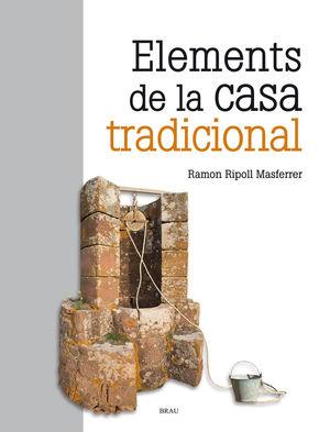 ELEMENTS DE LA CASA TRADICIONAL *