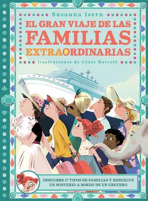 EL GRAN VIAJE DE LAS FAMILIAS EXTRAORDINARIAS *