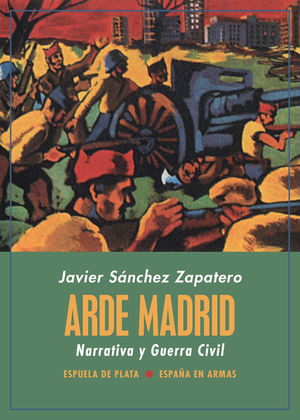 ARDE MADRID. NARRATIVA Y GUERRA CIVIL *