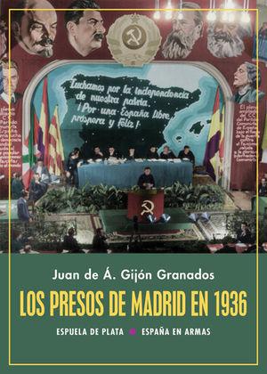 LOS PRESOS DE MADRID EN 1936 *