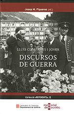LLUÍS COMPANYS I JOVER. DISCURSOS DE GUERRA *