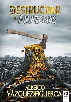 EL DESTRUCTOR DEL AMAZONAS *